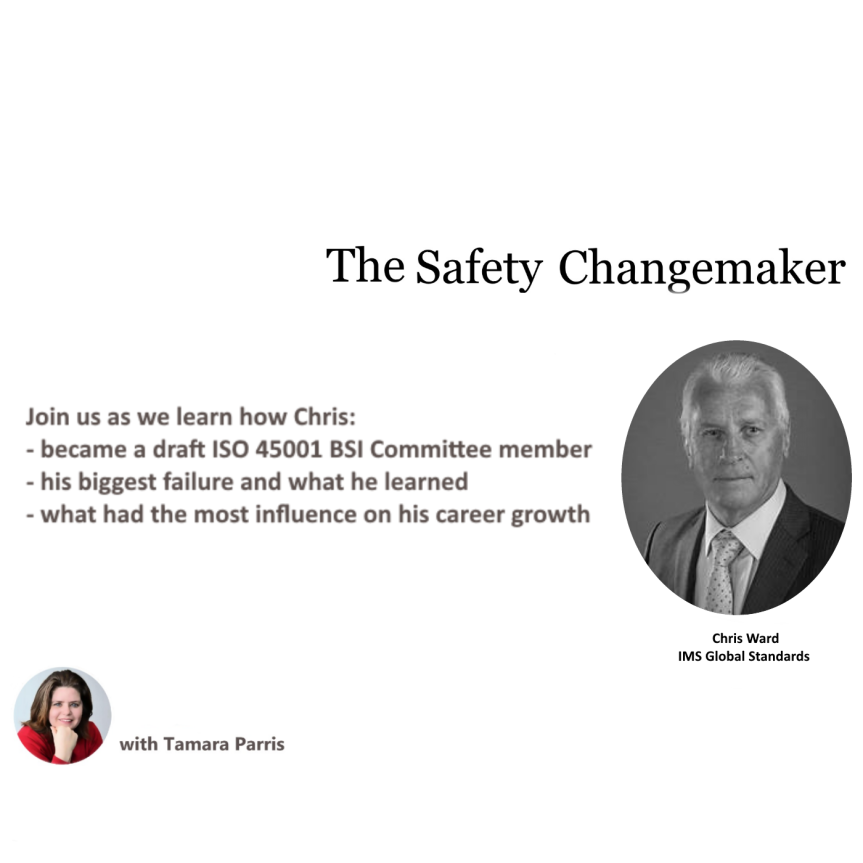 Safety Changemaker: Launching ISO 45001 ~ Chris Ward
