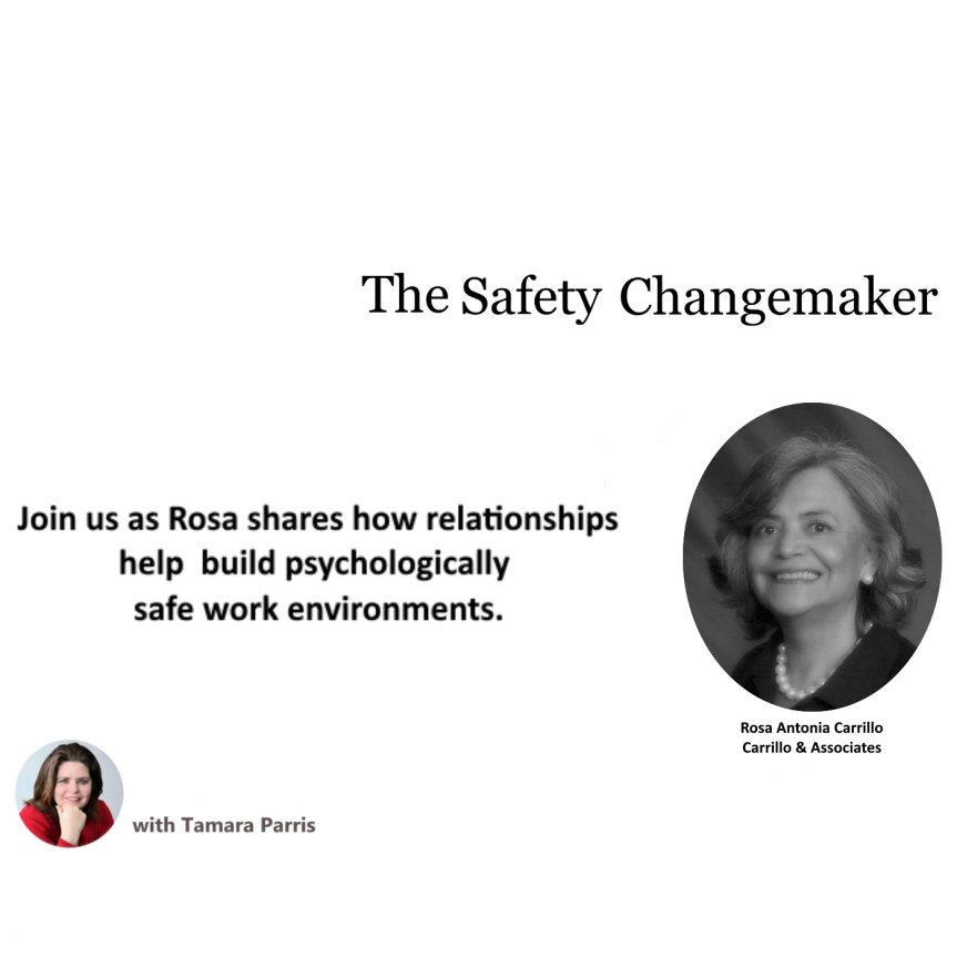 Safety Changemaker: Building Psychologically Safe Work Environments ~ Rosa Carrillo
